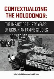 Contextualizing the Holodomor: The Impact of Thirty Years of Ukrainian Famine Studies