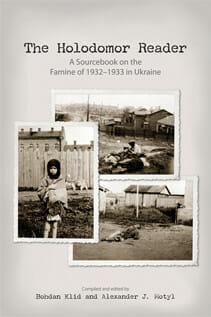 Holodomor Reader: A Sourcebook on the Famine of 1932-1933 in Ukraine